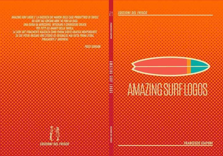 Amazing Surf logos, una raccolta di grafiche e loghi di shaper e artisti dagli anni 80 in poi. Una pitra miliare per il surf Italiano