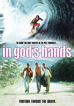 locandina IN GOD'S HANDS film surf la grande onda